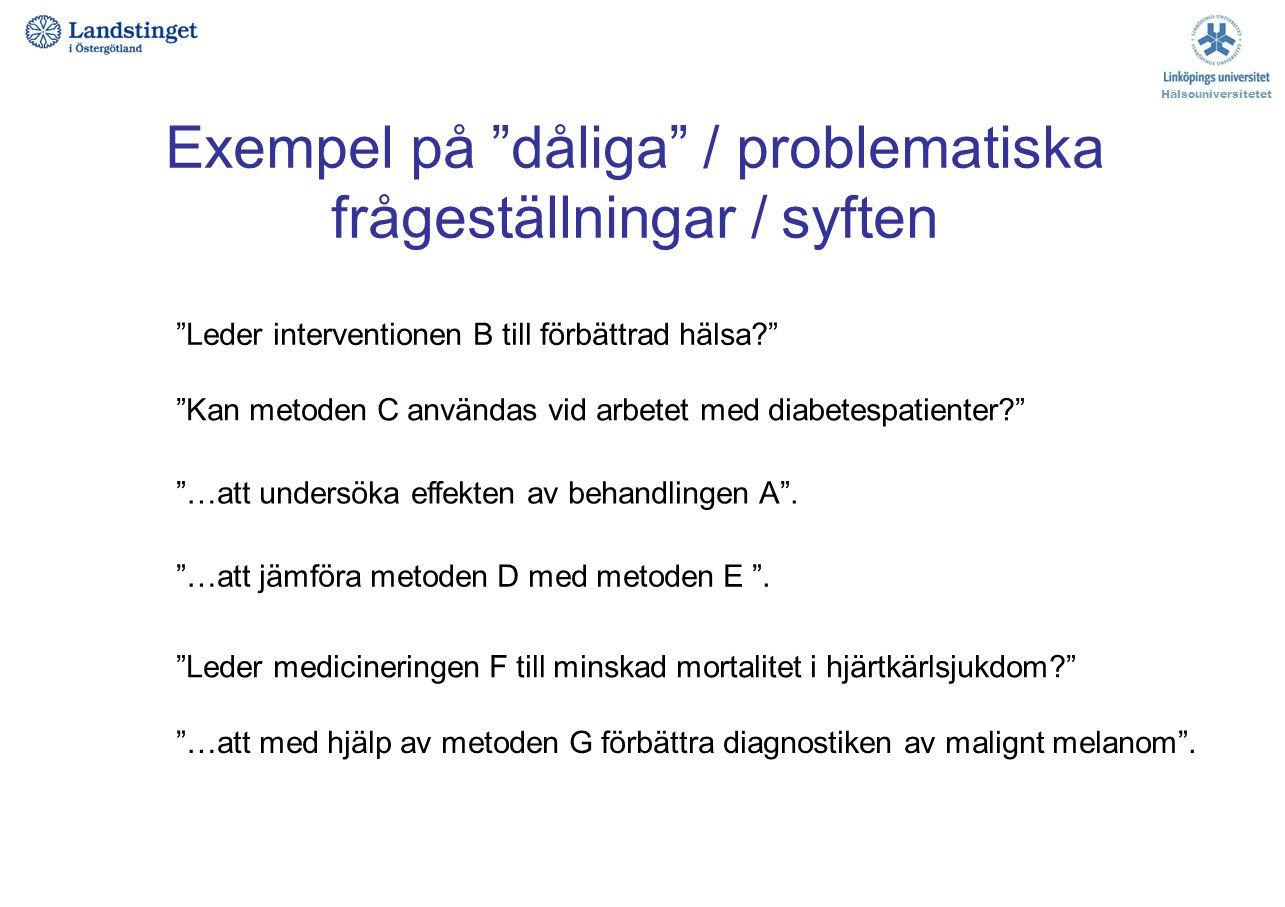 Exempel på dåliga / problematiska frågeställningar / syften