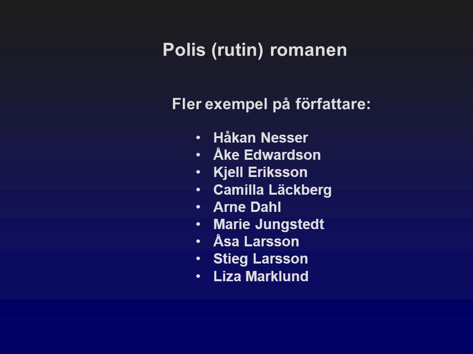 Polis (rutin) romanen Fler exempel på författare: Håkan Nesser