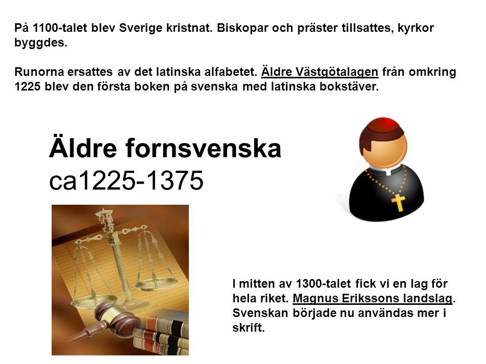 På 1100-talet blev Sverige kristnat