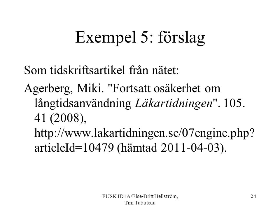 FUSK ID1A/Else-Britt Hellström, Tim Tabuteau