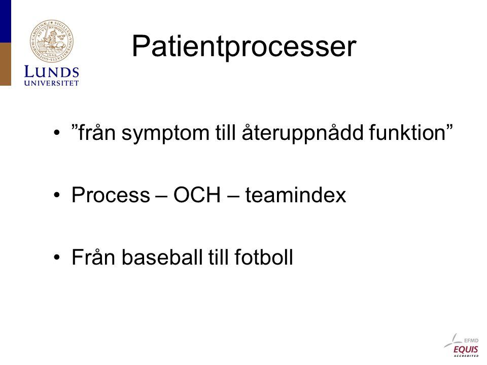 Patientprocesser från symptom till återuppnådd funktion