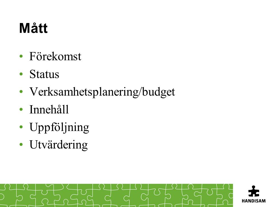 Mått Förekomst Status Verksamhetsplanering/budget Innehåll Uppföljning