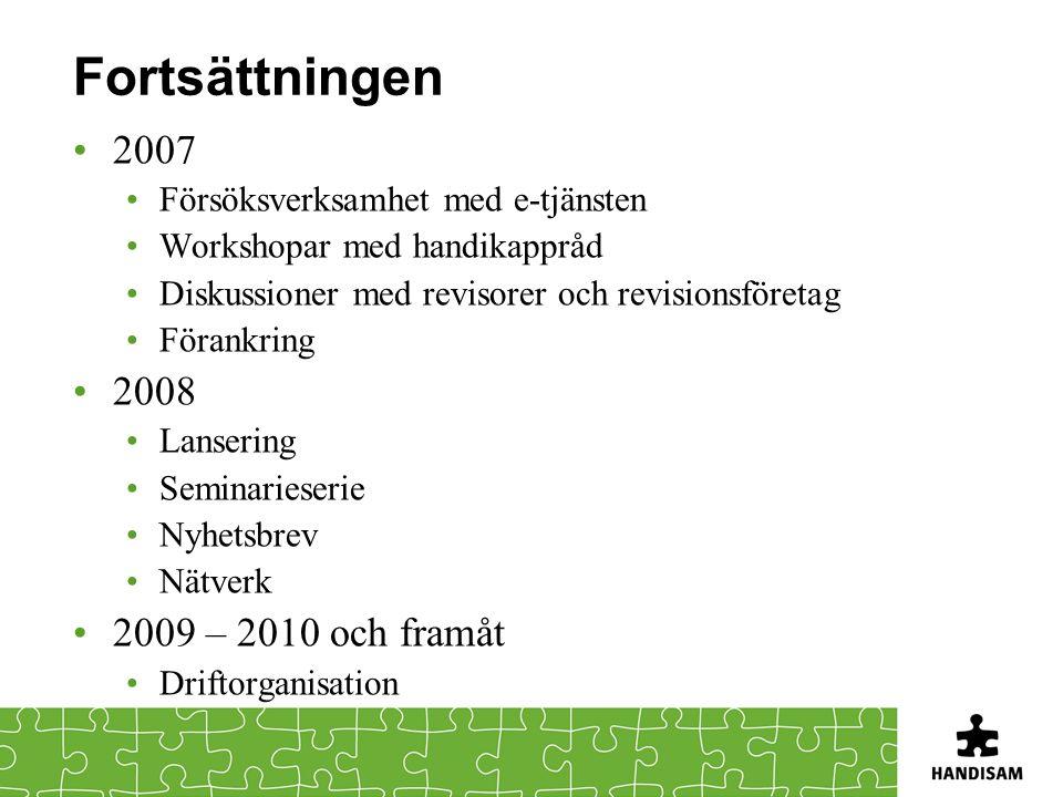 Fortsättningen 2007 2008 2009 – 2010 och framåt