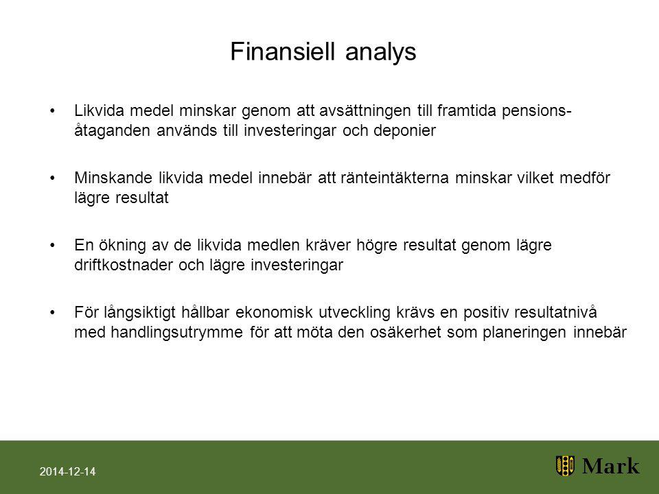 Finansiell analys Likvida medel minskar genom att avsättningen till framtida pensions-åtaganden används till investeringar och deponier.
