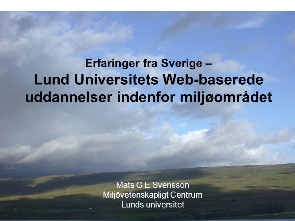 Mats G E Svensson Miljövetenskapligt Centrum Lunds universitet