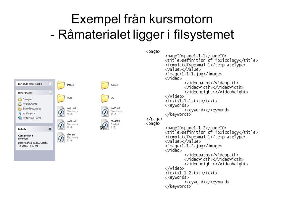 Exempel från kursmotorn - Råmaterialet ligger i filsystemet