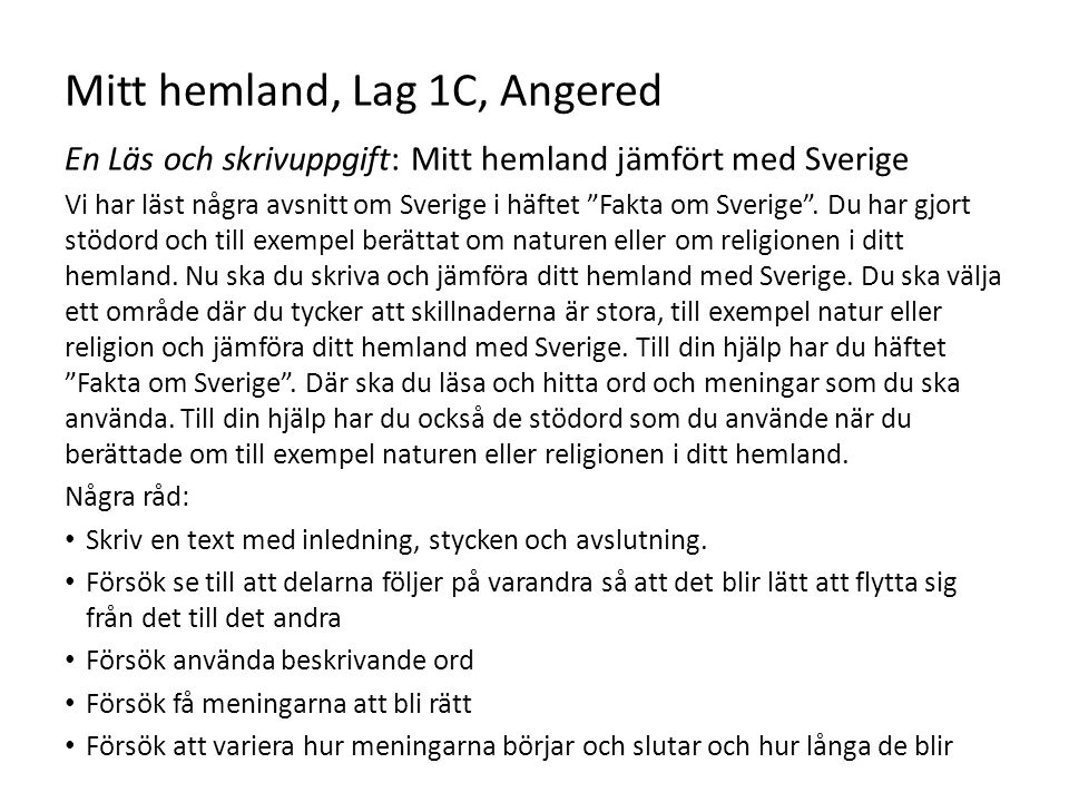 Mitt hemland, Lag 1C, Angered