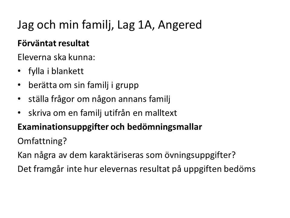 Jag och min familj, Lag 1A, Angered