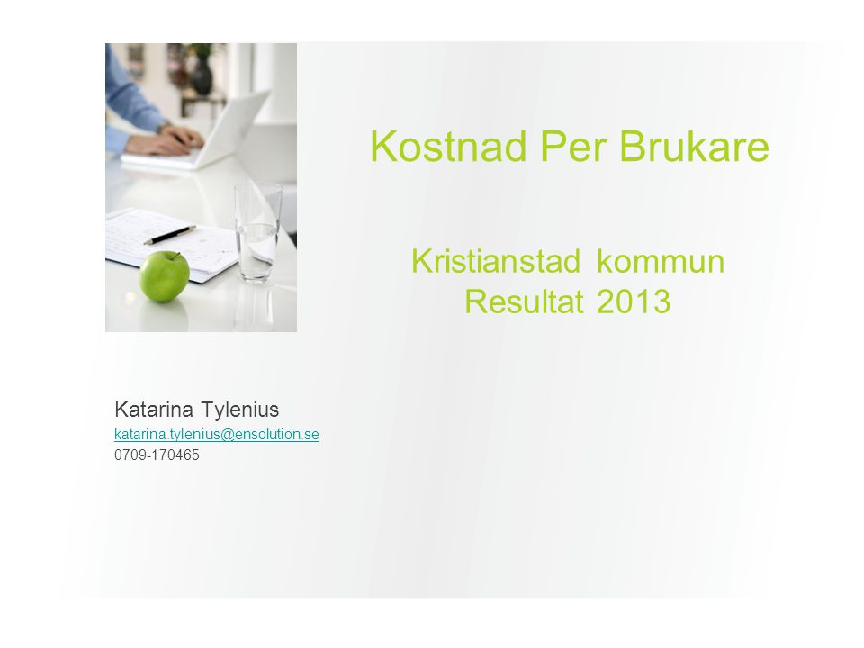 Kostnad Per Brukare Kristianstad kommun Resultat 2013