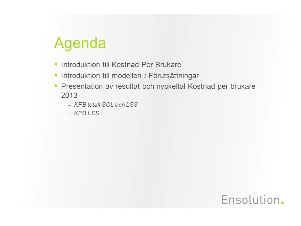 Agenda Introduktion till Kostnad Per Brukare