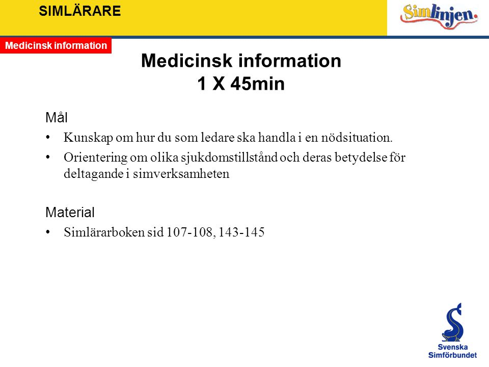 Medicinsk information 1 X 45min