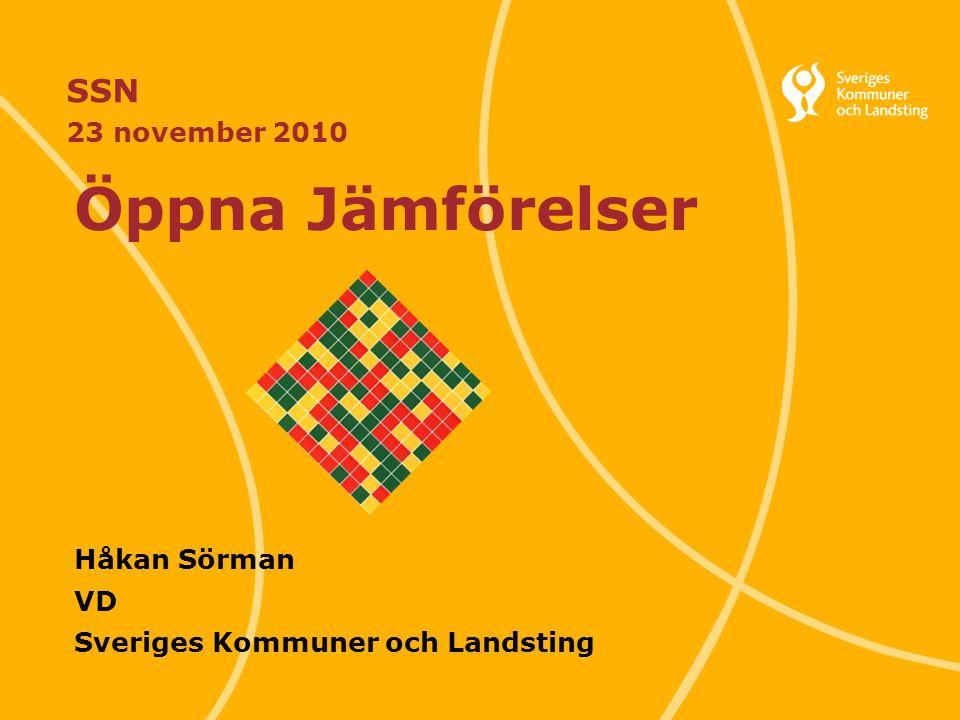 Öppna Jämförelser Håkan Sörman VD Sveriges Kommuner och Landsting