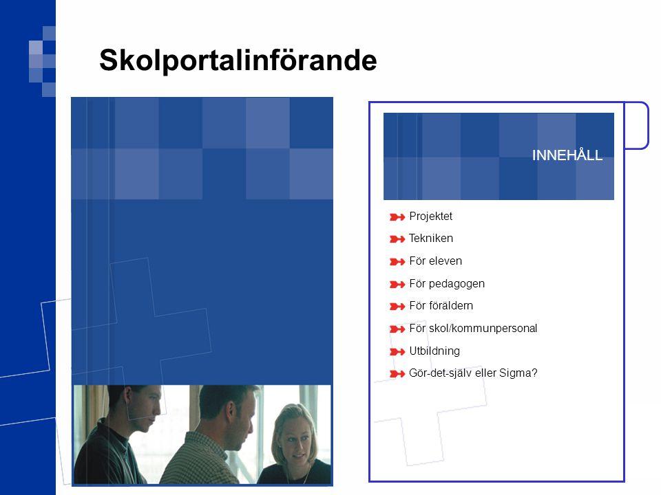 Skolportalinförande INNEHÅLL Projektet Tekniken För eleven
