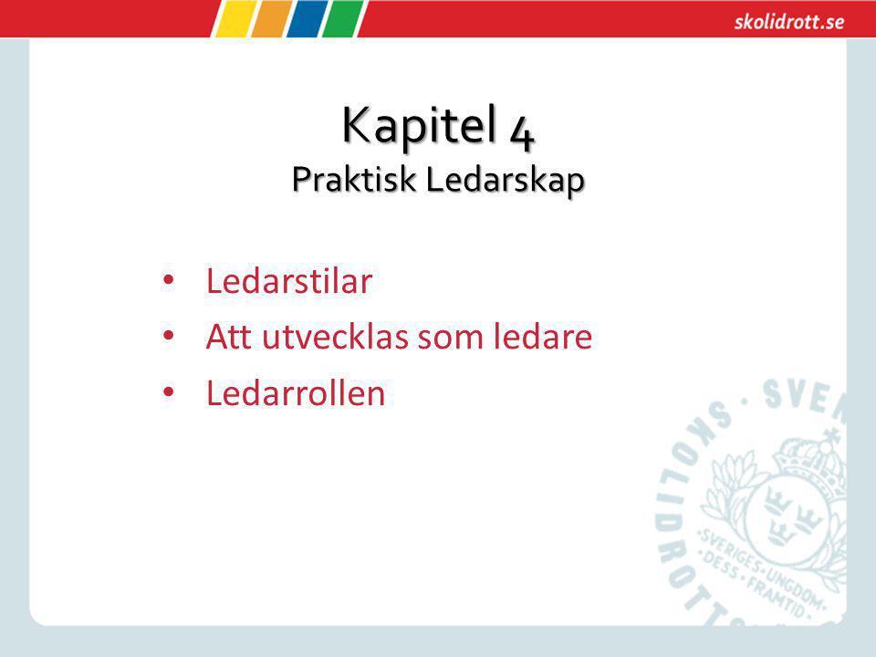 Kapitel 4 Praktisk Ledarskap