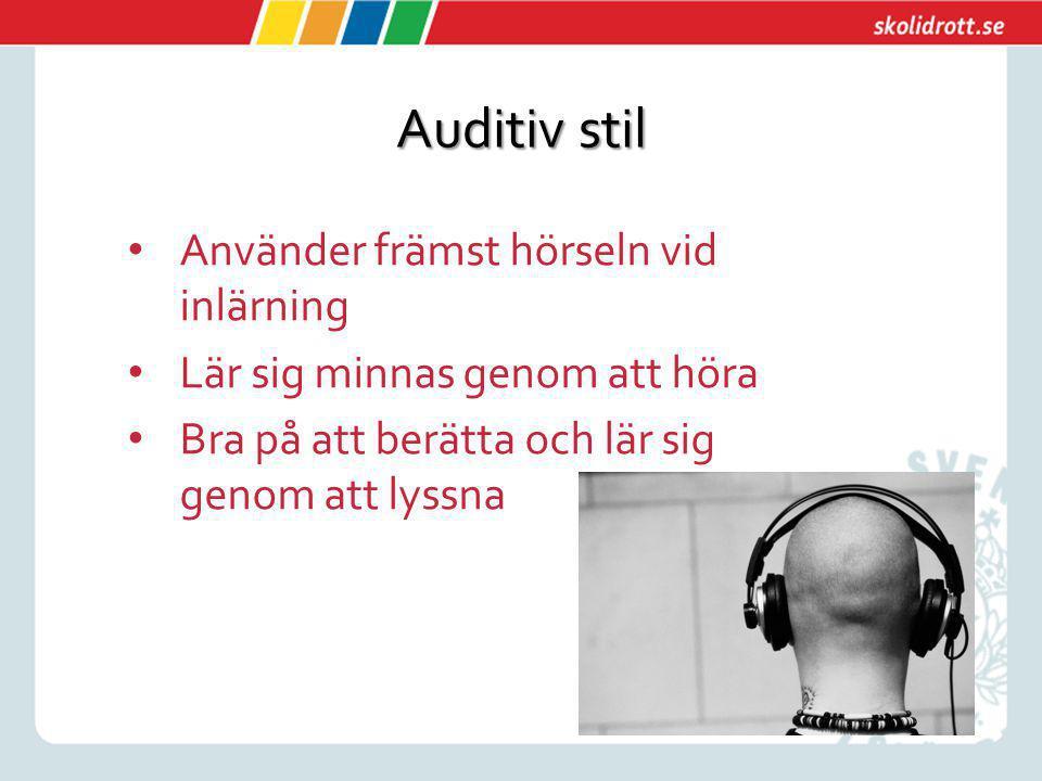 Auditiv stil Använder främst hörseln vid inlärning