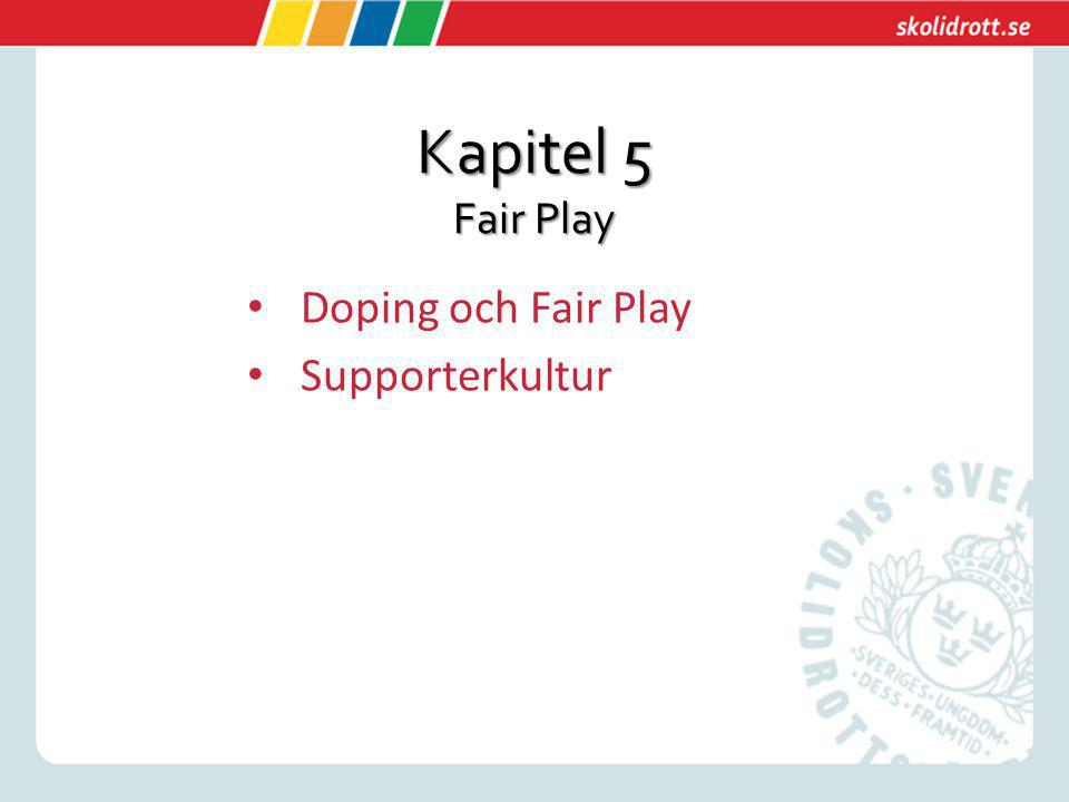 Doping och Fair Play Supporterkultur