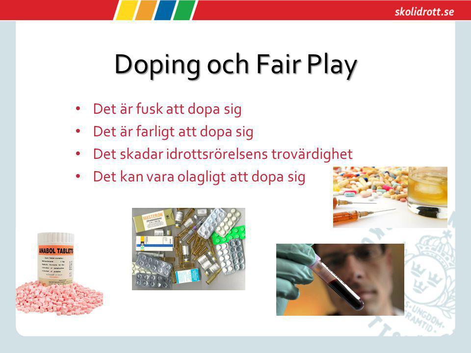 Doping och Fair Play Det är fusk att dopa sig
