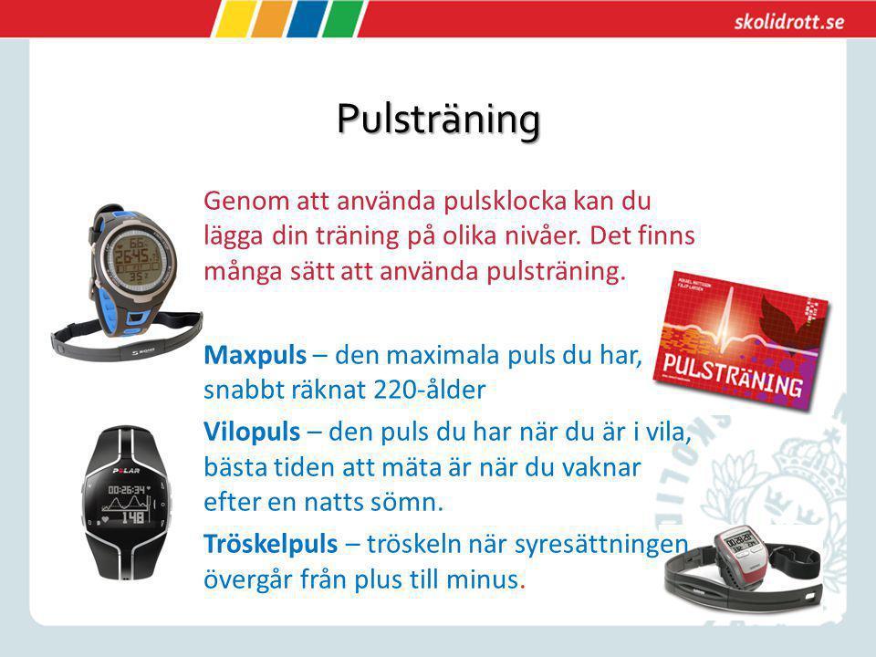 Pulsträning Genom att använda pulsklocka kan du lägga din träning på olika nivåer. Det finns många sätt att använda pulsträning.