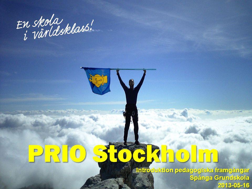 PRIO Stockholm Introduktion pedagogiska framgångar Spånga Grundskola
