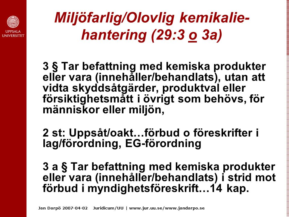 Miljöfarlig/Olovlig kemikalie- hantering (29:3 o 3a)