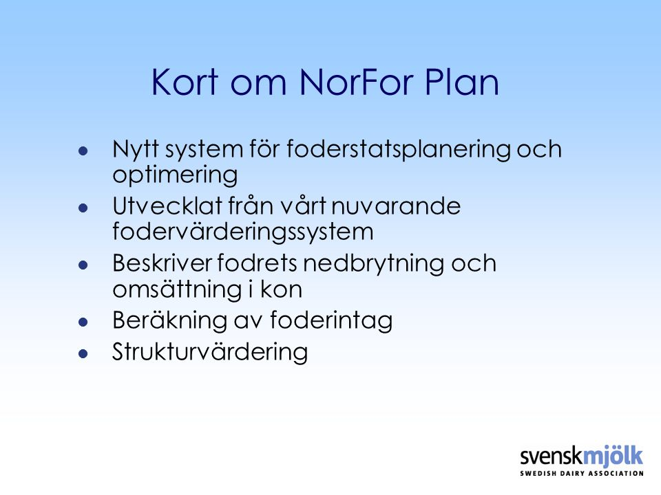 Kort om NorFor Plan Nytt system för foderstatsplanering och optimering