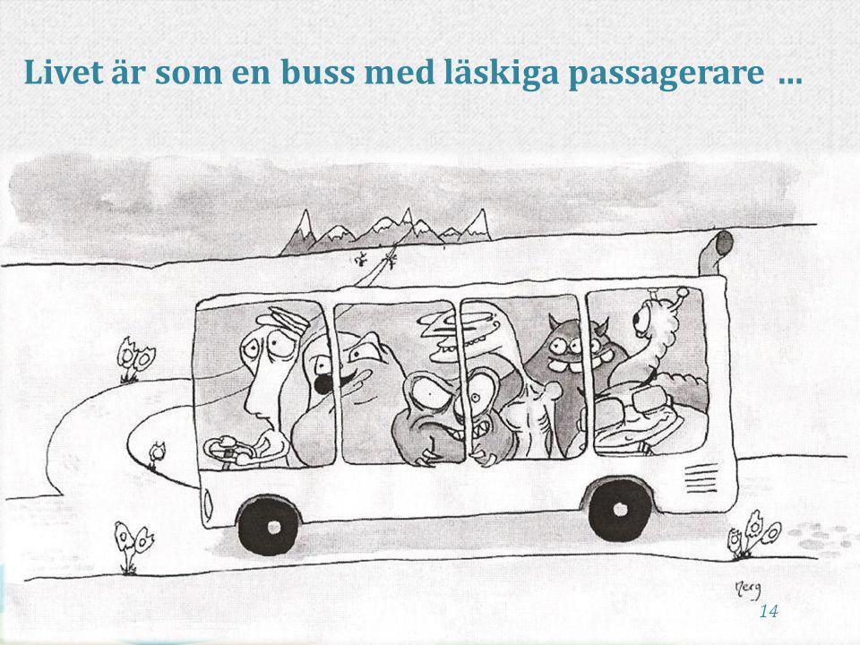 Livet är som en buss med läskiga passagerare …