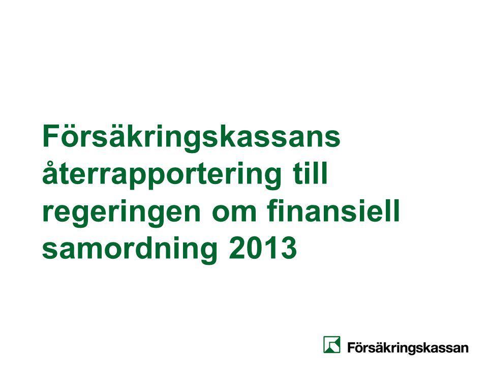 Försäkringskassans återrapportering till regeringen om finansiell samordning 2013