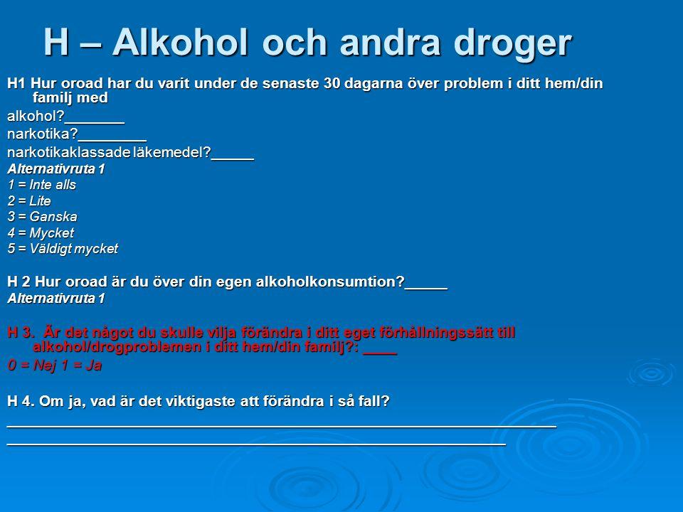 H – Alkohol och andra droger
