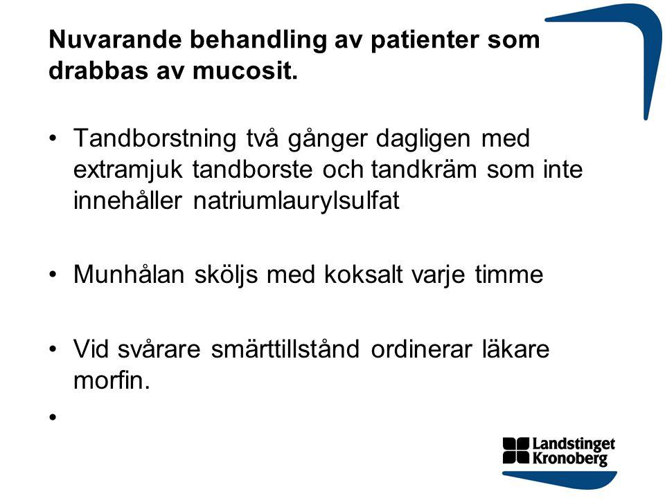 Nuvarande behandling av patienter som drabbas av mucosit.