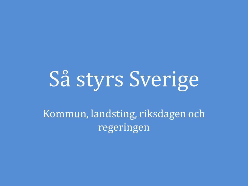 Kommun, landsting, riksdagen och regeringen