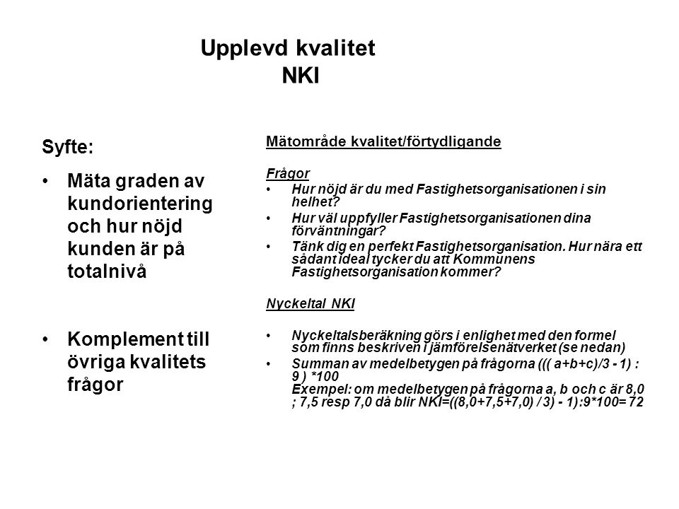 Upplevd kvalitet NKI Syfte: