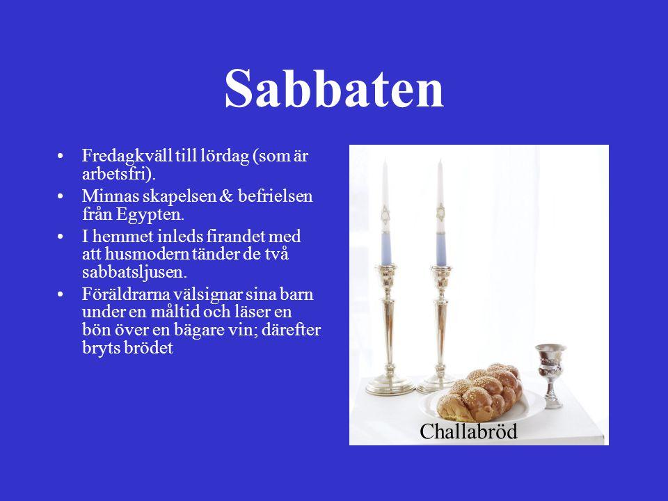 Sabbaten Challabröd Fredagkväll till lördag (som är arbetsfri).
