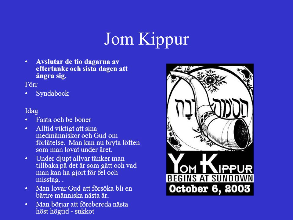 Jom Kippur Avslutar de tio dagarna av eftertanke och sista dagen att ångra sig. Förr. Syndabock. Idag.