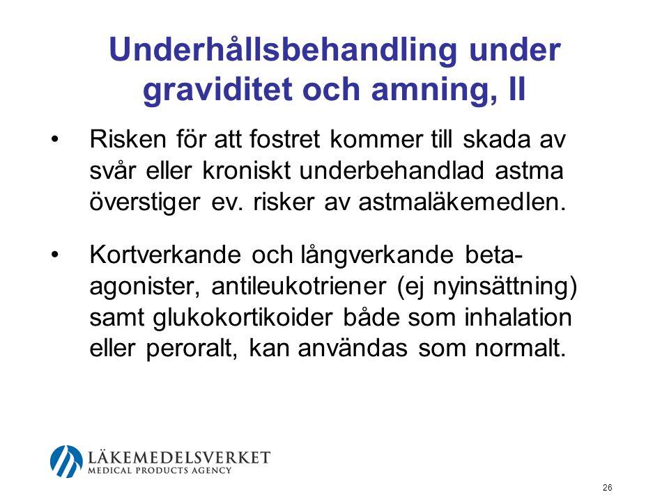 Underhållsbehandling under graviditet och amning, II