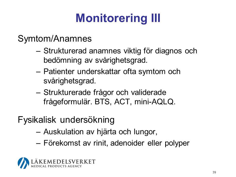 Monitorering III Symtom/Anamnes Fysikalisk undersökning