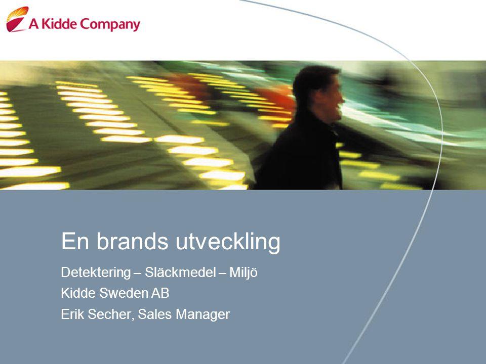 En brands utveckling Detektering – Släckmedel – Miljö Kidde Sweden AB