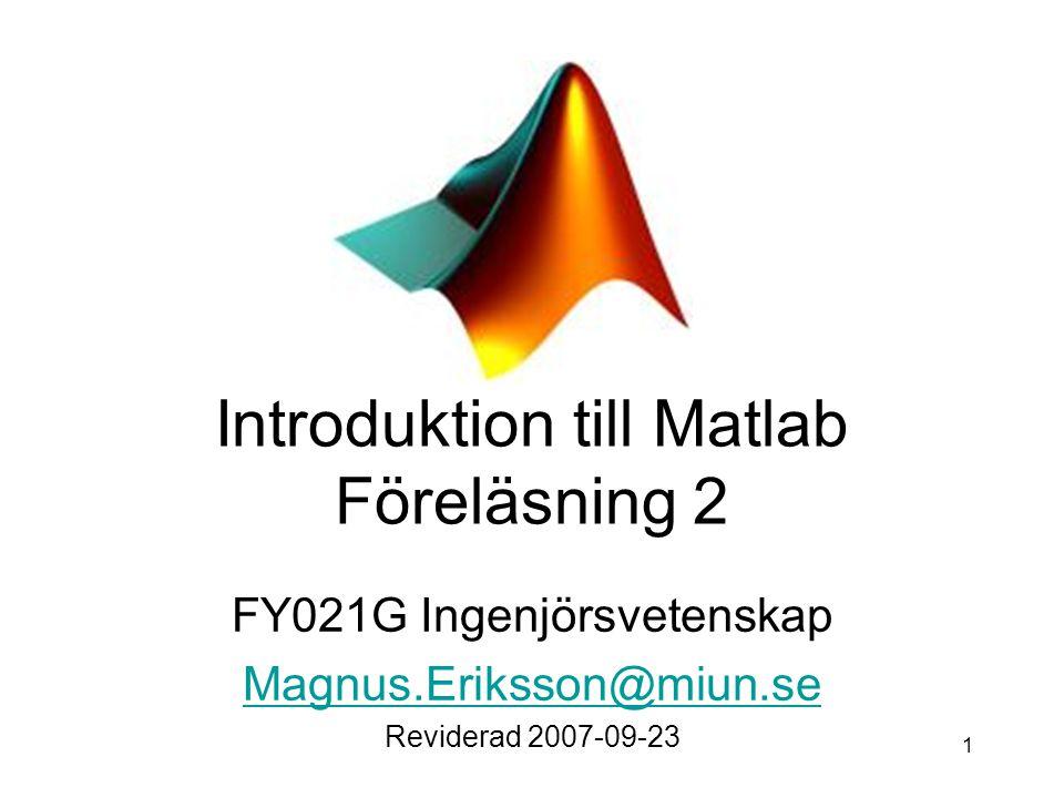 Introduktion till Matlab Föreläsning 2