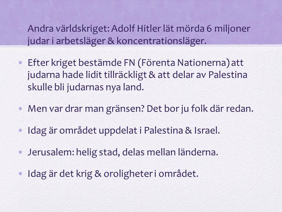 Andra världskriget: Adolf Hitler lät mörda 6 miljoner judar i arbetsläger & koncentrationsläger.