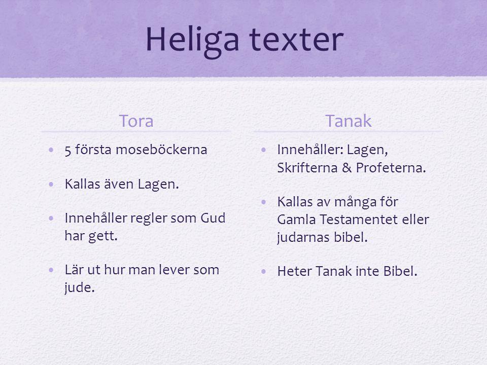 Heliga texter Tora Tanak 5 första moseböckerna Kallas även Lagen.