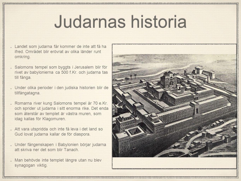 Judarnas historia Landet som judarna får kommer de inte att få ha ifred. Området blir erövrat av olika länder runt omkring.