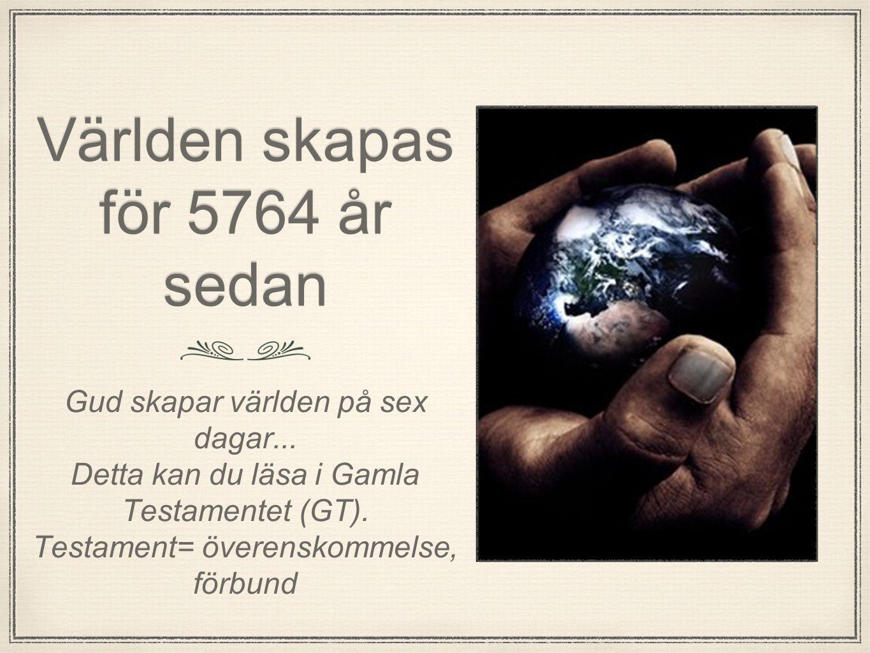 Världen skapas för 5764 år sedan