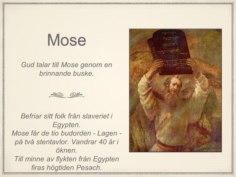 Mose Gud talar till Mose genom en brinnande buske.