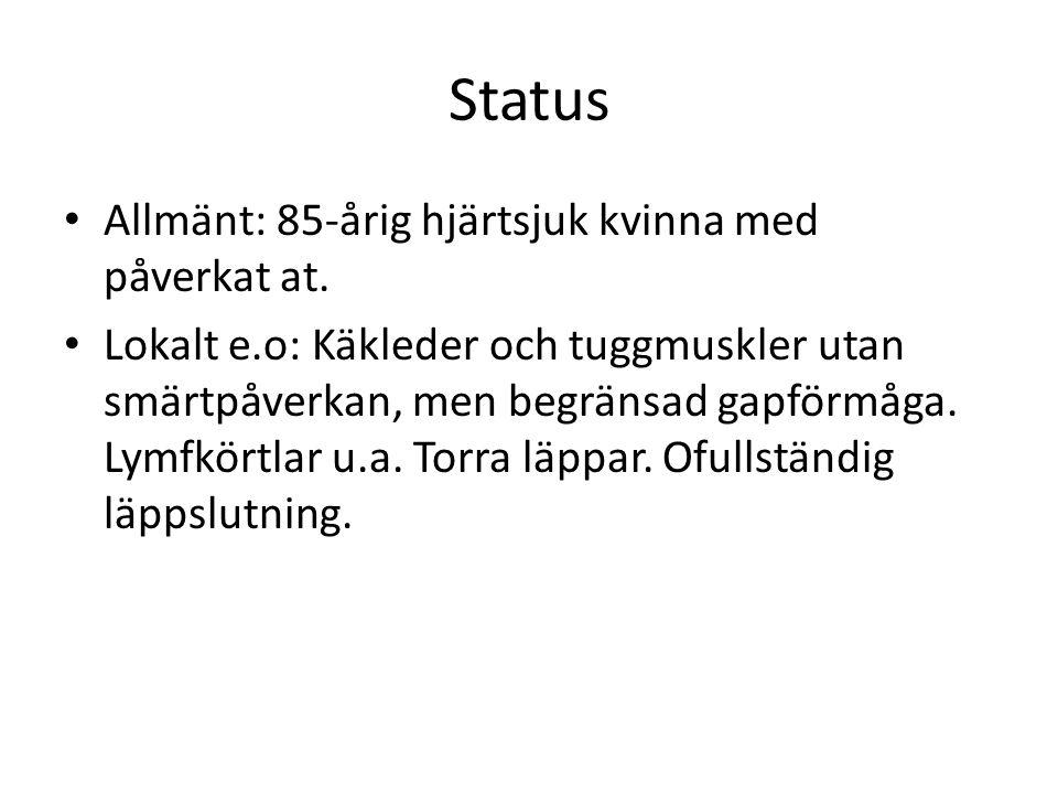 Status Allmänt: 85-årig hjärtsjuk kvinna med påverkat at.