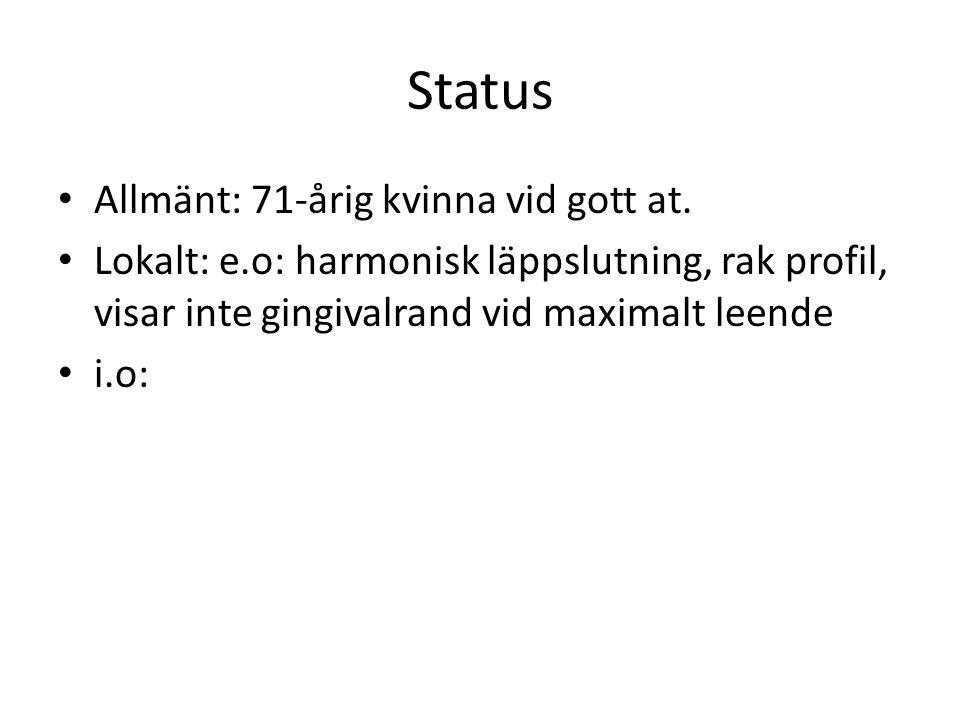 Status Allmänt: 71-årig kvinna vid gott at.