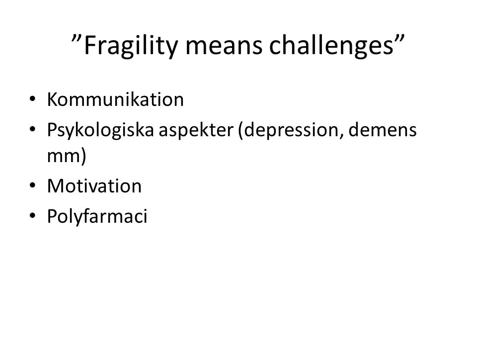 Fragility means challenges