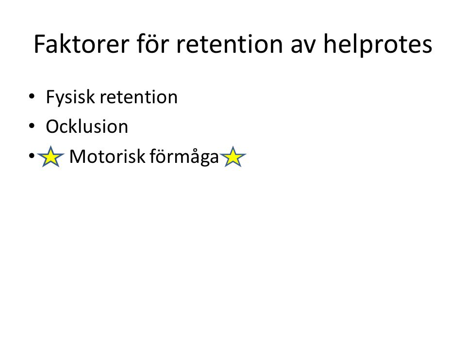 Faktorer för retention av helprotes