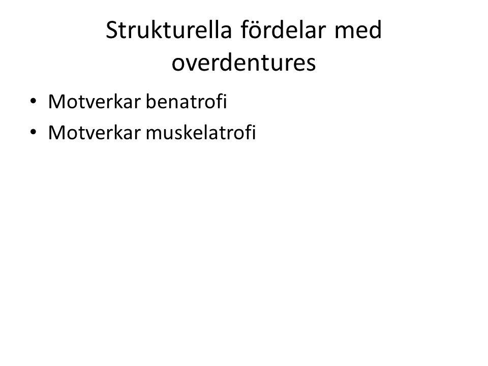 Strukturella fördelar med overdentures