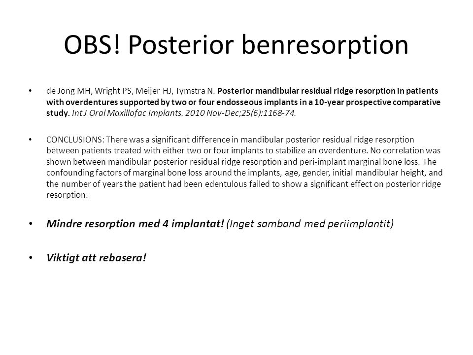 OBS! Posterior benresorption