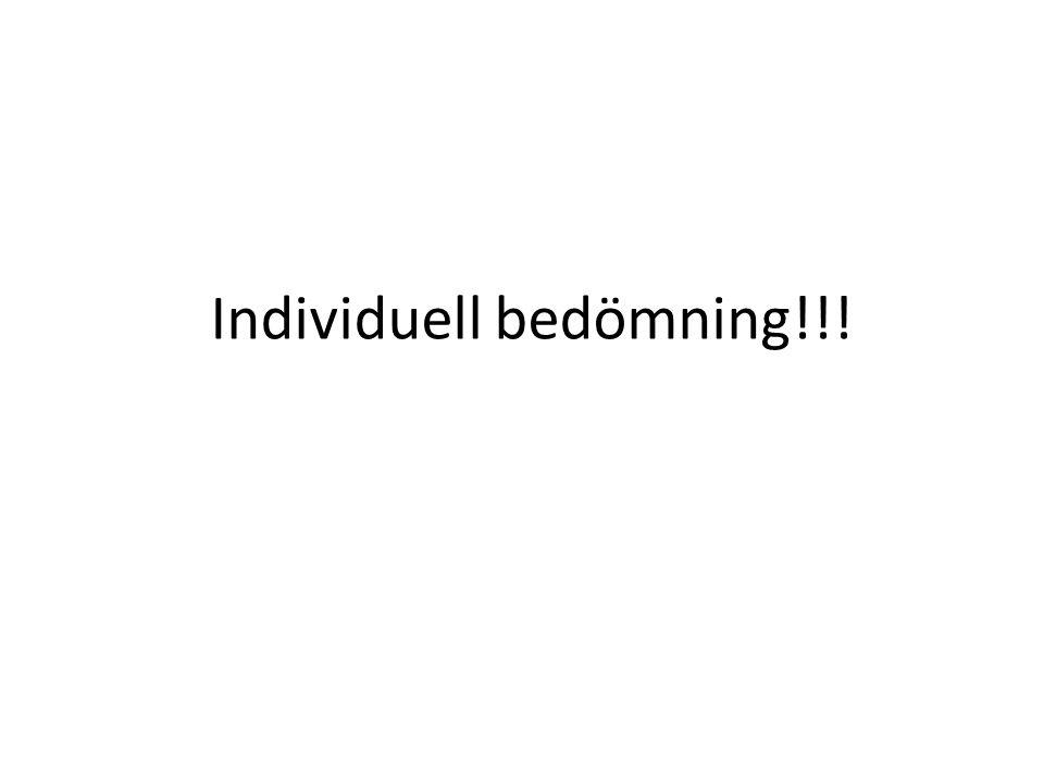 Individuell bedömning!!!