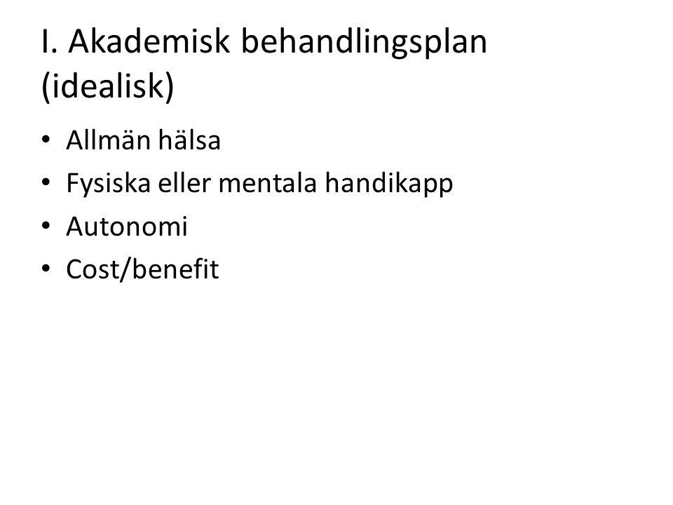 I. Akademisk behandlingsplan (idealisk)